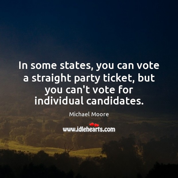 In some states, you can vote a straight party ticket, but you Image