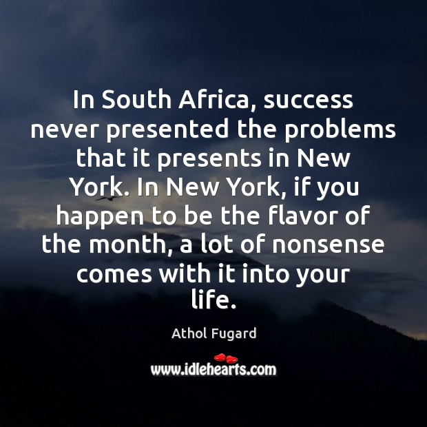 Image, In South Africa, success never presented the problems that it presents in