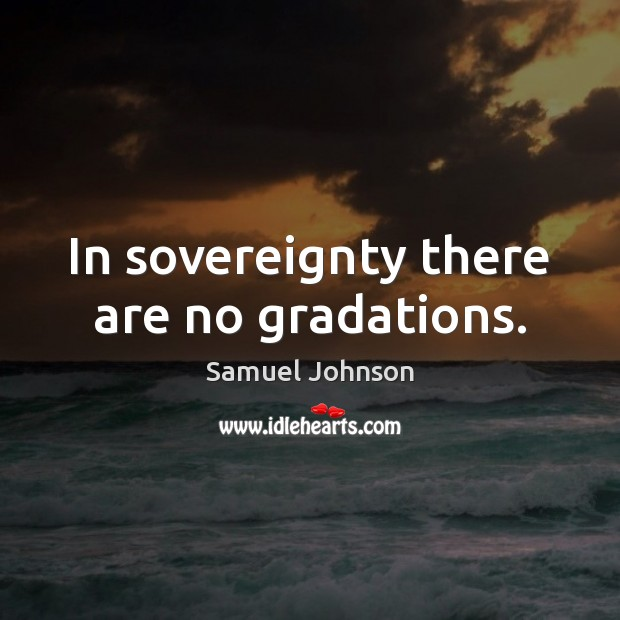 Image, In sovereignty there are no gradations.