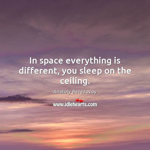 Image, In space everything is different, you sleep on the ceiling.