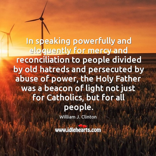 Image, In speaking powerfully and eloquently for mercy and reconciliation to people divided