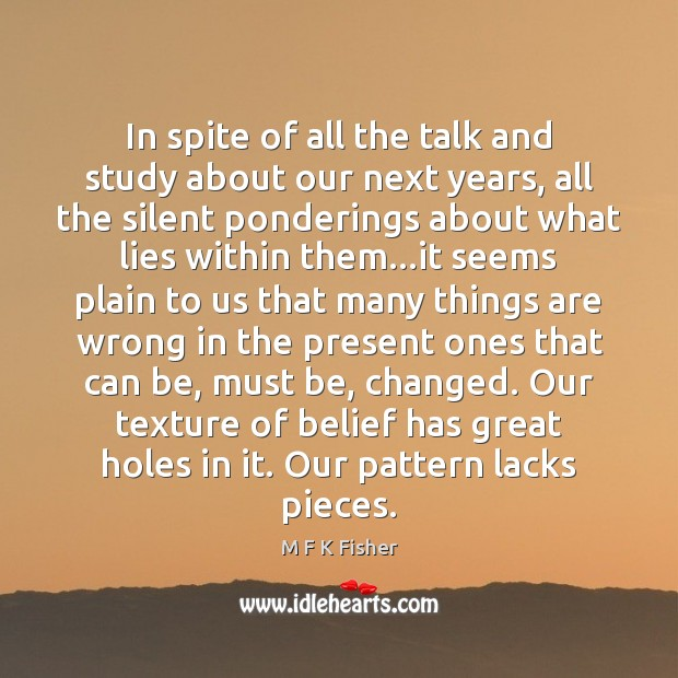 In spite of all the talk and study about our next years, Silent Quotes Image