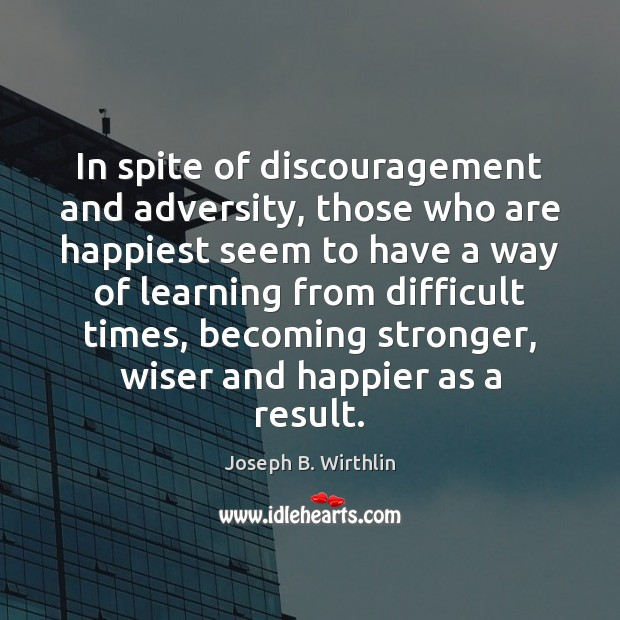 Image, In spite of discouragement and adversity, those who are happiest seem to