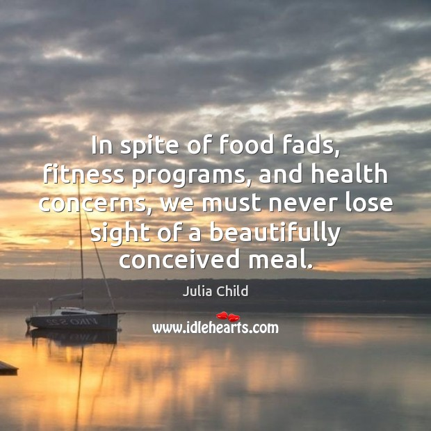 Image, In spite of food fads, fitness programs, and health concerns, we must