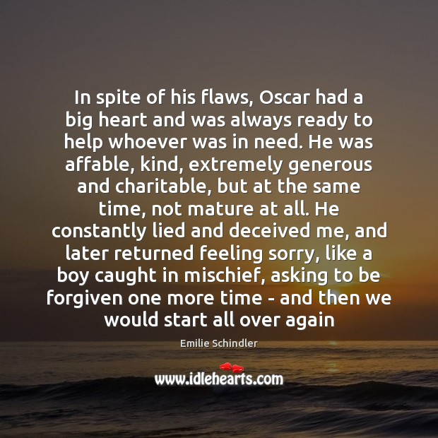 Image, In spite of his flaws, Oscar had a big heart and was