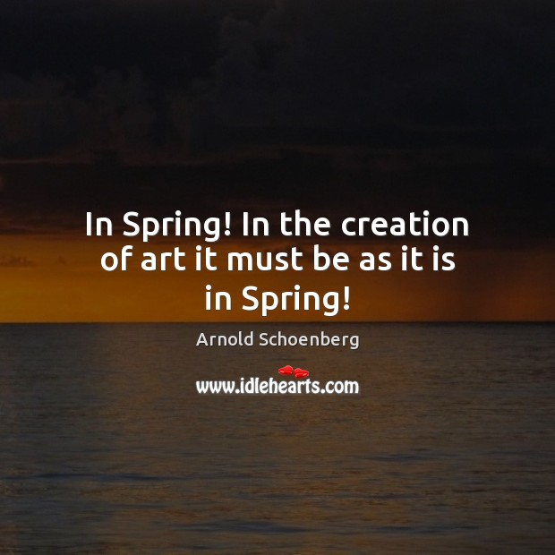 Image, In Spring! In the creation of art it must be as it is in Spring!