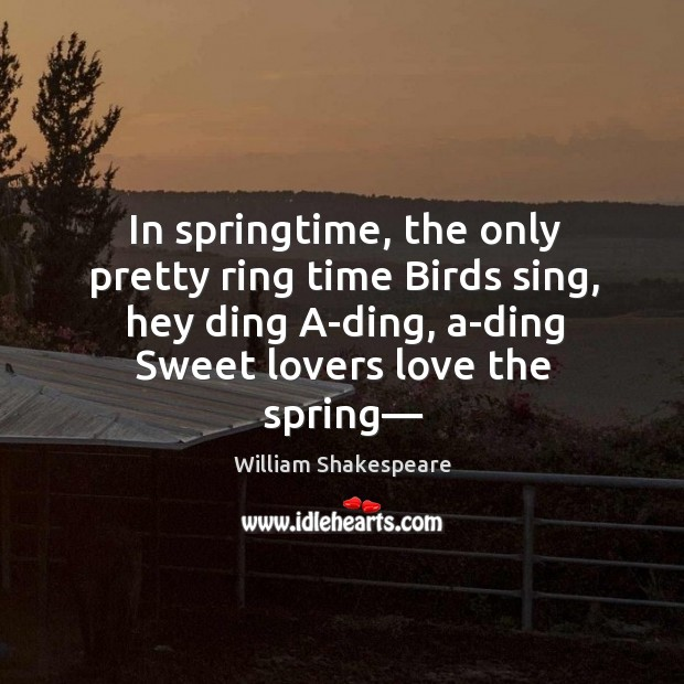In springtime, the only pretty ring time Birds sing, hey ding A-ding, Image