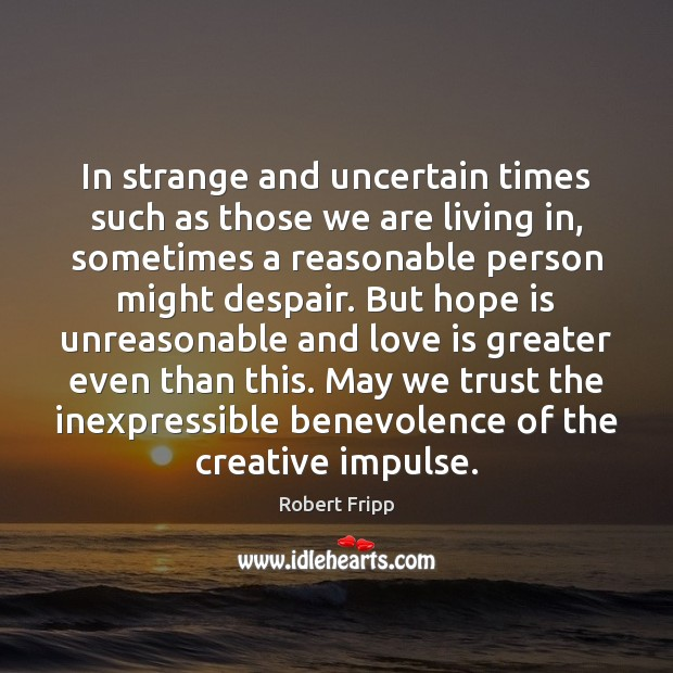 In strange and uncertain times such as those we are living in, Image
