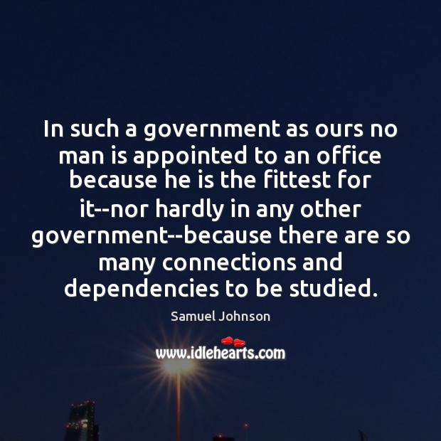 Image, In such a government as ours no man is appointed to an