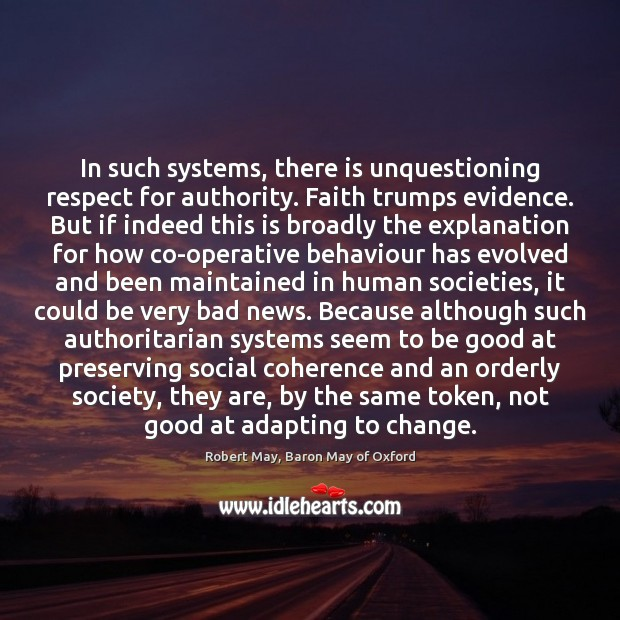 Image, In such systems, there is unquestioning respect for authority. Faith trumps evidence.
