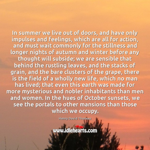 Image, In summer we live out of doors, and have only impulses and