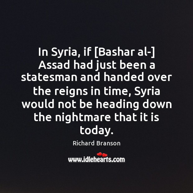 Image, In Syria, if [Bashar al-] Assad had just been a statesman and
