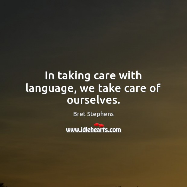Image, In taking care with language, we take care of ourselves.