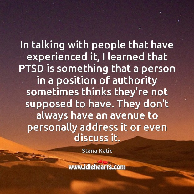 Image, In talking with people that have experienced it, I learned that PTSD