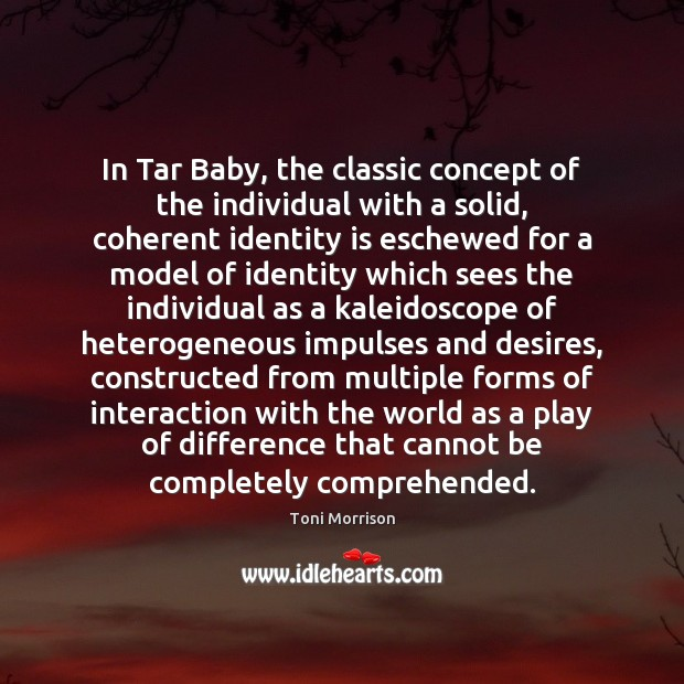 In Tar Baby, the classic concept of the individual with a solid, Image