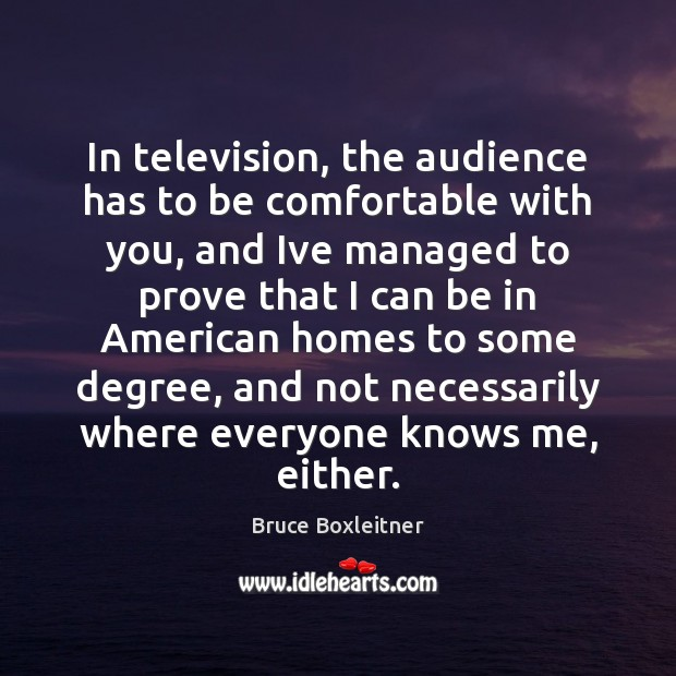 Image, In television, the audience has to be comfortable with you, and Ive