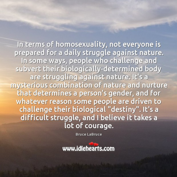 Image, In terms of homosexuality, not everyone is prepared for a daily struggle