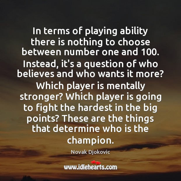 Image, In terms of playing ability there is nothing to choose between number