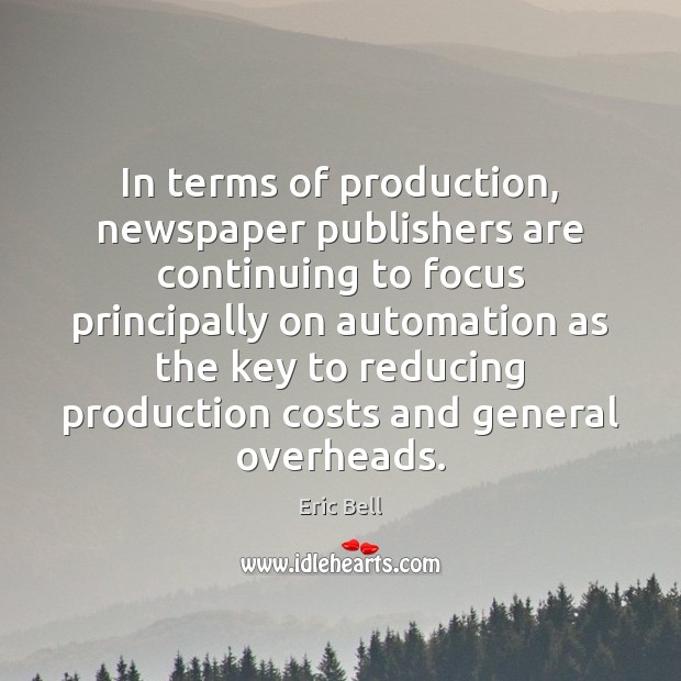 In terms of production, newspaper publishers are continuing to focus principally on Image