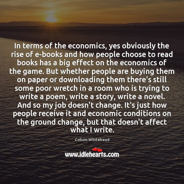 In terms of the economics, yes obviously the rise of e-books and Image