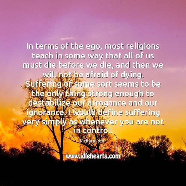 In terms of the ego, most religions teach in some way that Richard Rohr Picture Quote