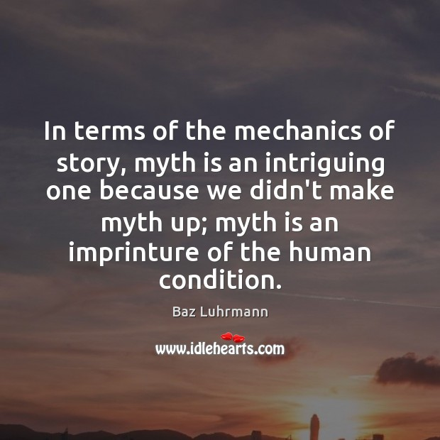 Image, In terms of the mechanics of story, myth is an intriguing one