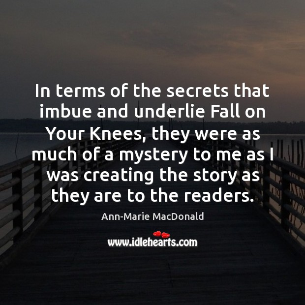 Image, In terms of the secrets that imbue and underlie Fall on Your
