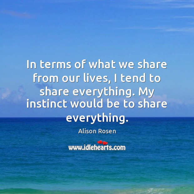 Image, In terms of what we share from our lives, I tend to
