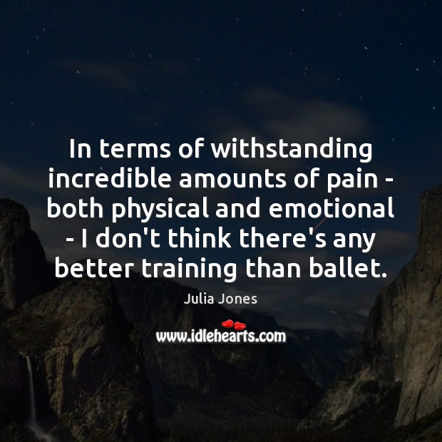 In terms of withstanding incredible amounts of pain – both physical and Image