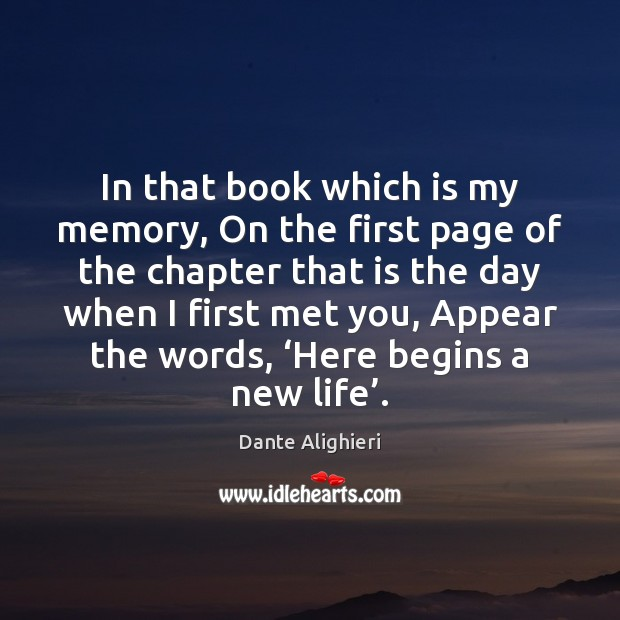 In that book which is my memory, On the first page of Image