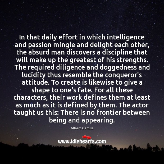In that daily effort in which intelligence and passion mingle and delight Image