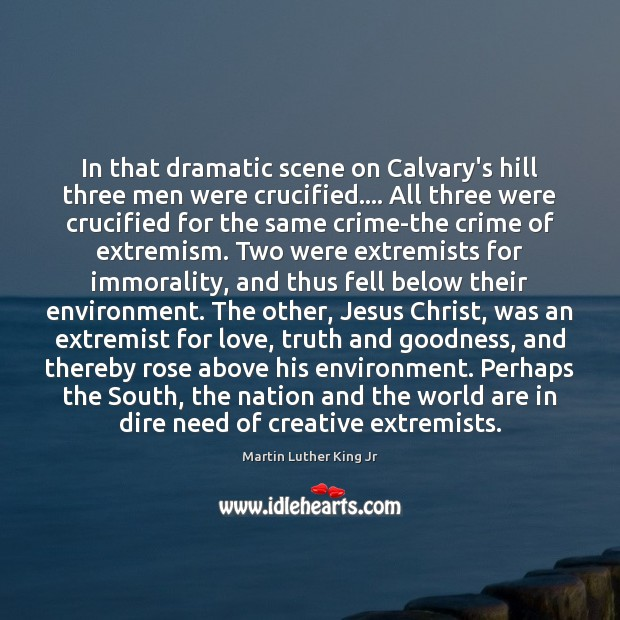 Image, In that dramatic scene on Calvary's hill three men were crucified…. All