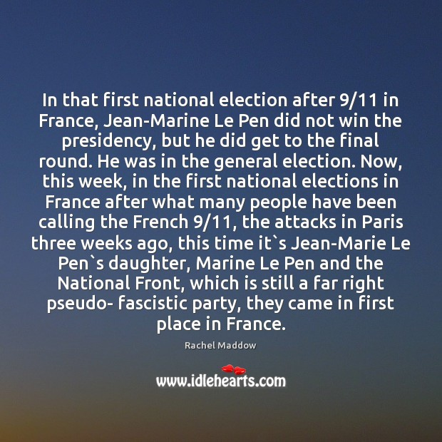 In that first national election after 9/11 in France, Jean-Marine Le Pen did Image