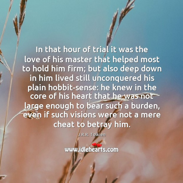 In that hour of trial it was the love of his master Image