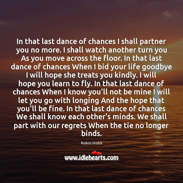 Image, In that last dance of chances I shall partner you no more.