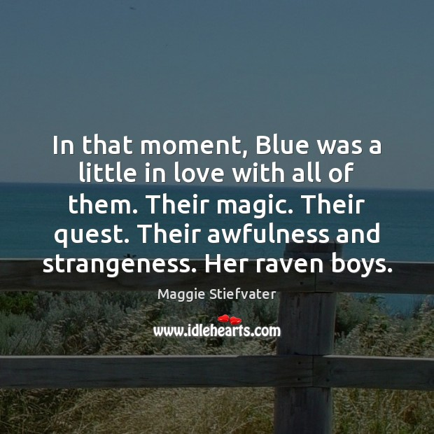 Image, In that moment, Blue was a little in love with all of