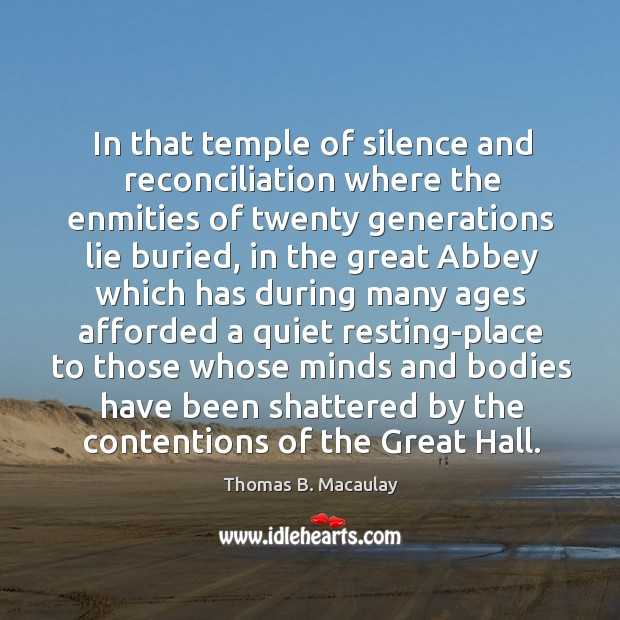 In that temple of silence and reconciliation where the enmities of twenty Image