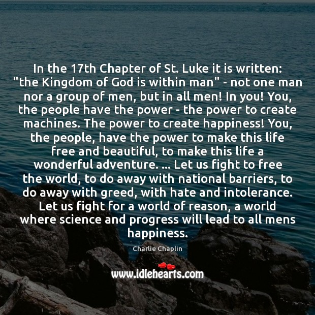 "In the 17th Chapter of St. Luke it is written: ""the Kingdom Progress Quotes Image"