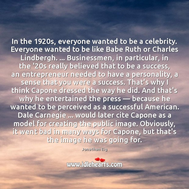 Image, In the 1920s, everyone wanted to be a celebrity. Everyone wanted to