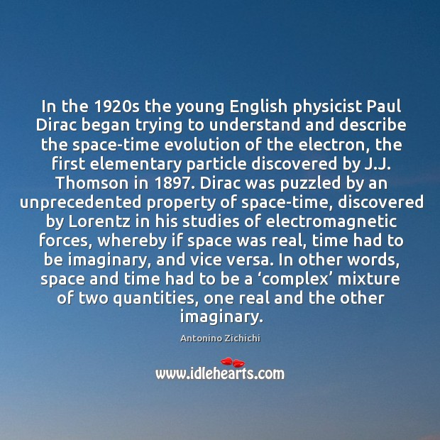 Image, In the 1920s the young English physicist Paul Dirac began trying to