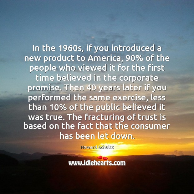 In the 1960s, if you introduced a new product to America, 90% of Trust Quotes Image