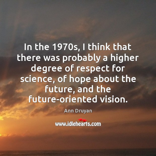 In the 1970s, I think that there was probably a higher degree Image
