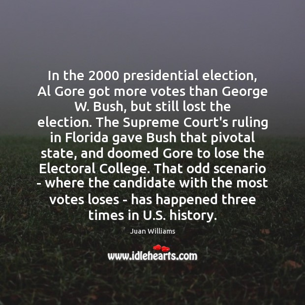 Image, In the 2000 presidential election, Al Gore got more votes than George W.