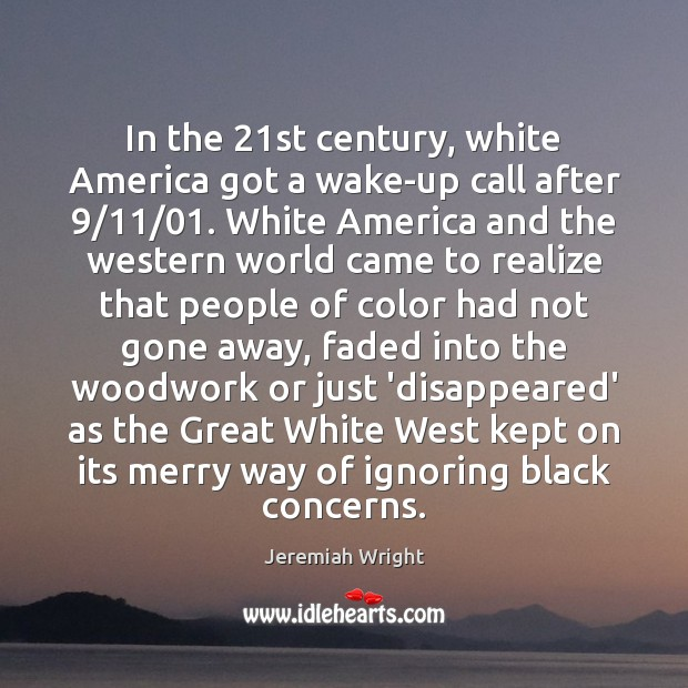 In the 21st century, white America got a wake-up call after 9/11/01. White Image