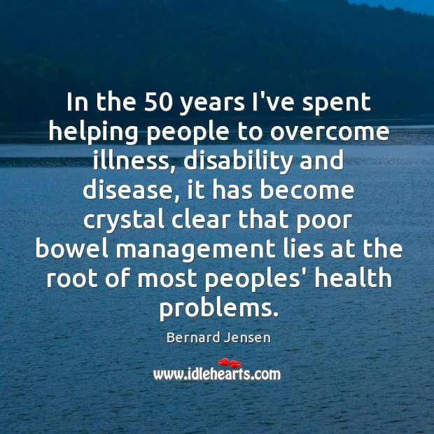 Image, In the 50 years I've spent helping people to overcome illness, disability and