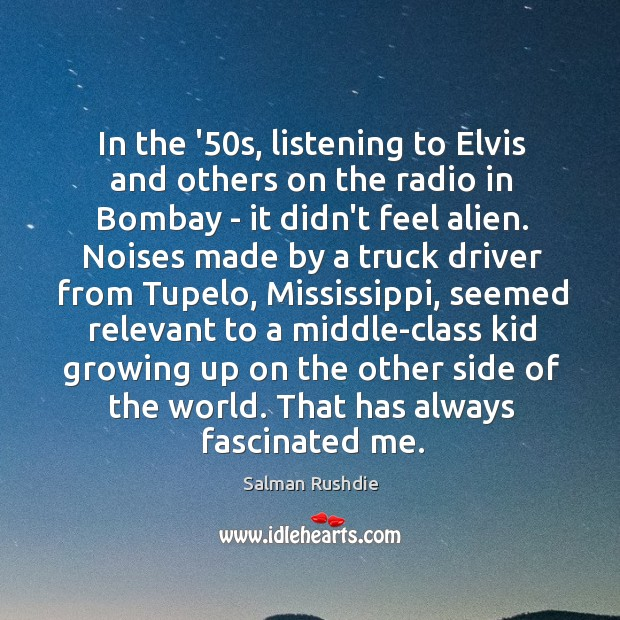 In the '50s, listening to Elvis and others on the radio Image