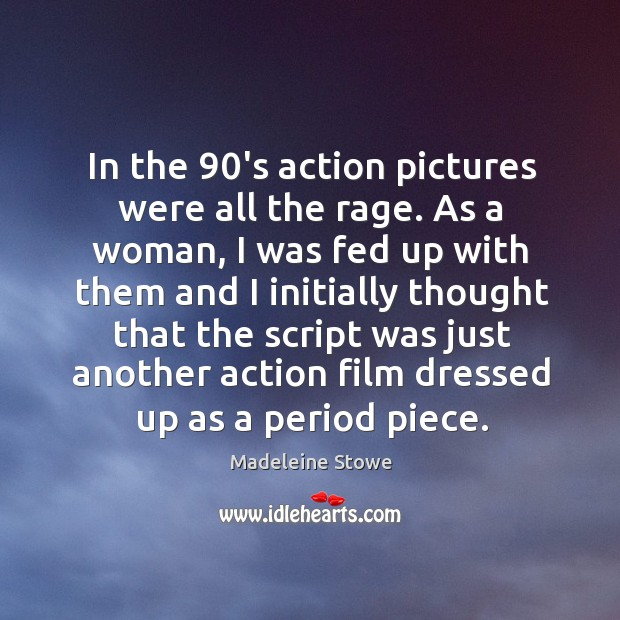 Image, In the 90's action pictures were all the rage.