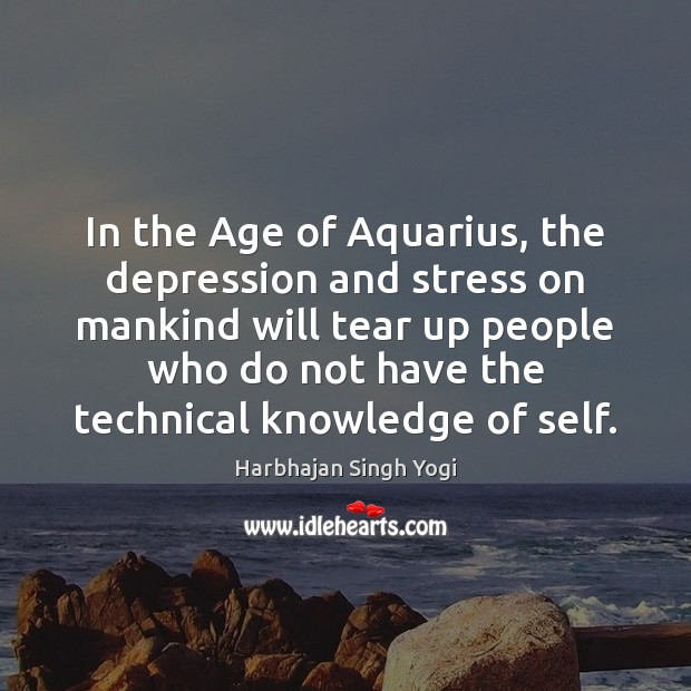 Image, In the Age of Aquarius, the depression and stress on mankind will
