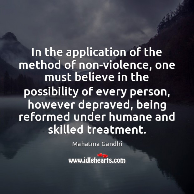 Image, In the application of the method of non-violence, one must believe in