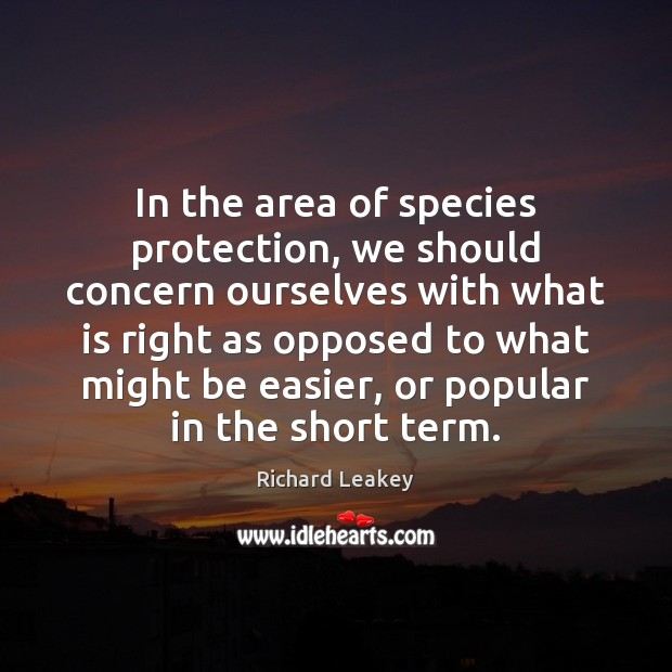 In the area of species protection, we should concern ourselves with what Image